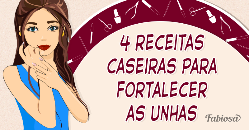 4 receitas caseiras para fortalecer as unhas